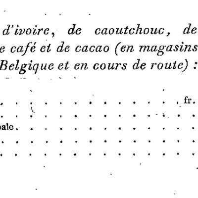 Quantité d'ivoire, de caoutchouc, de gomme copale, de café et cacao (en magasins au Congo et en Belgique et en cours de route)
